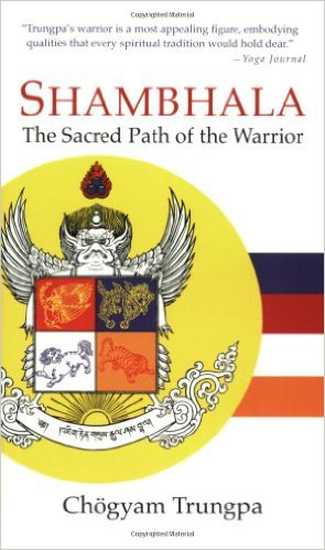 Shambhala The Sacred Path of the Warrior Chogyam Trungpa
